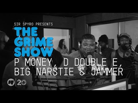 P MONEY, D DOUBLE E, BIG NARSTIE & JAMMER | THE GRIME SHOW @SIRSPYRO