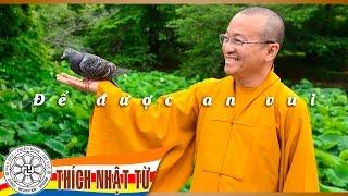 Để được an vui (14-08-2007) - TT. Thích Nhật Từ