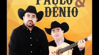 PAULO E DÊNIO – PRECE DE UM SERTANEJO  (Dr.Gilberto Miranda/Paulo/Dênio)