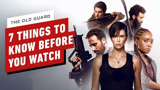 7 Things To Know Before You Watch The Old Guard by IGN