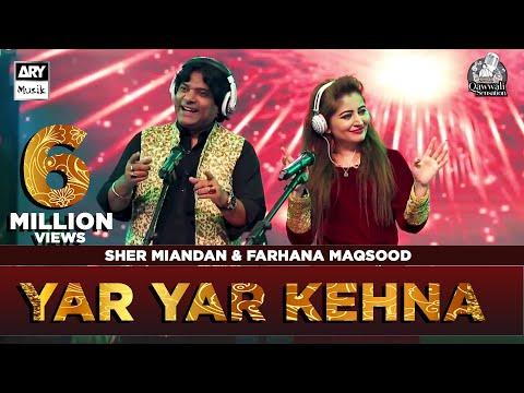 Yar Yar Kehna   Sher Miandad & Farhana Maqsood   ARY Musik