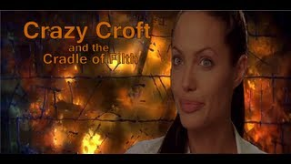 Crazy Croft and the Cradle of Filth