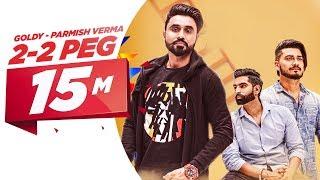 Video 2-2 Peg (Full Video)   Goldy Desi Crew   Parmish Verma   Latest Punjabi Song 2018   Speed Records MP3, 3GP, MP4, WEBM, AVI, FLV Januari 2018