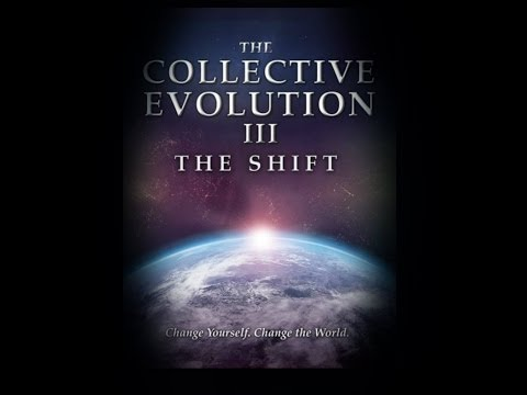 The Collective Evolution III: The Shift | Official Release 2014