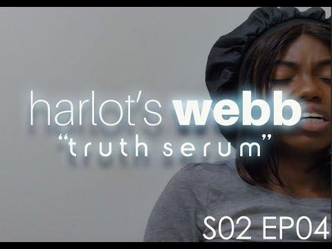 Harlot's Webb // Episode 9: Truth Serum [S02 EP04]