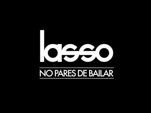 No Pares De Bailar - Lasso - Andres Lazo (Video)