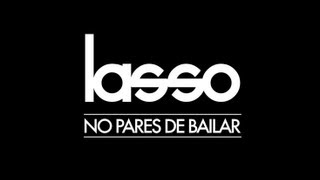 Lasso No Pares de Bailar Video Oficial YouTube