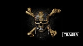 Pirates of the Caribbean: Dead Men Tell No Tales - Official Teaser