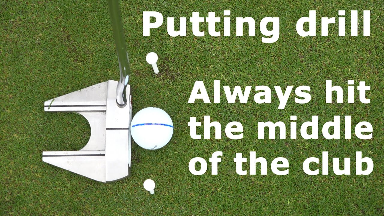 Putting drill: Always hit the middle of the club