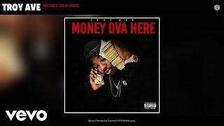 Troy Ave - Money Ova Here (Audio)