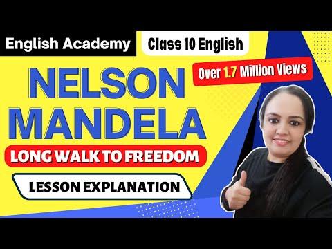 Nelson Mandela Long Walk to Freedom Class 10  NCERT CBSE First Flight Chapter 2