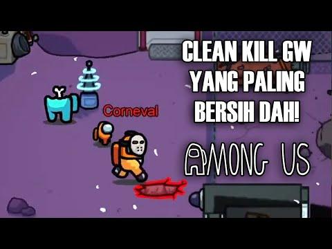 CLEAN KILL PALING RAPIH DAN BERSIH! - Among Us Indonesia