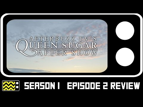 Queen Sugar Season 1 Episodes 1 & 2 Review & After Show | AfterBuzz TV