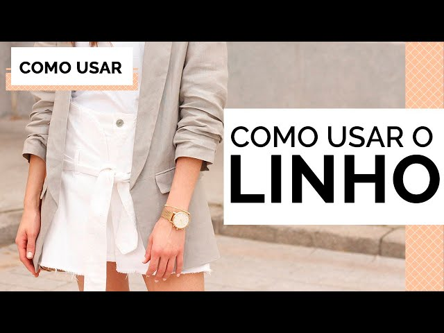COMO O USAR O LINHO | MARI FLOR - Closet da Mari