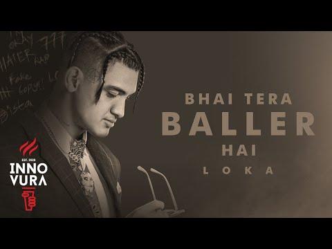 BHAI TERA BALLER HAI | LOKA | OFFICIAL VIDEO | INNOVURA ENT. | PROD. BY AAKASH | AUTOBIOGRAPHY EP