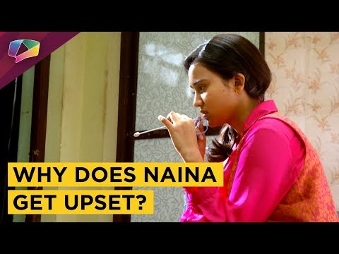 Why Is Naina Upset These Days In Yeh Un Dinon Ki B