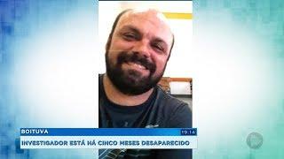 Investigador de Boituva está desaparecido há cinco meses