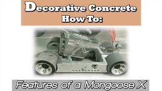 Decorative Concrete How To:  Features of a Mongoose X