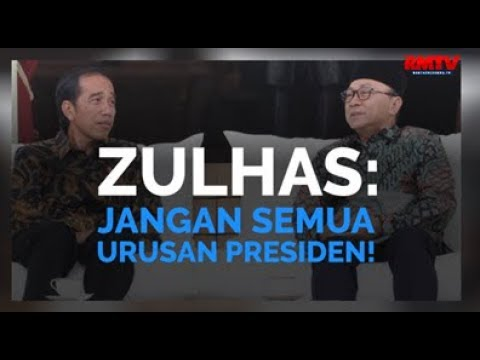 Zulhas: Jangan Semua Urusan Presiden!