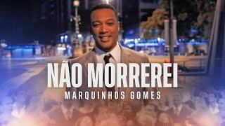 Marquinhos Gomes - Não Morrerei (Ao Vivo)