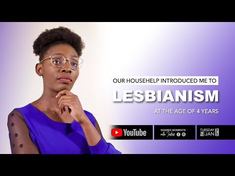 Our Househelp Introduced Me to Lesbianism at the Age of 4 years