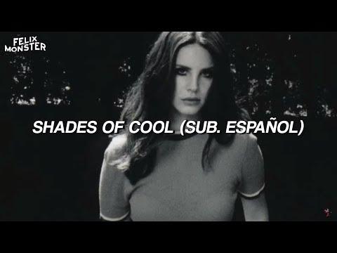 "Lana Del Rey — ""Shades Of Cool"" // (Sub. Español)"