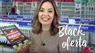Oferta da Semana – Black Oferta