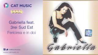 Gabriella feat. 3rei Sud Est - Fericirea e in doi