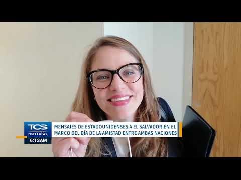 Frases de amistad - Mensajes de estadounidenses a El Salvador en el marco del día de la amistad