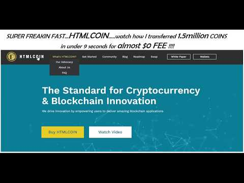 Super Freakin FAST - HTMLCOIN - watch my transfer 1.5mill COINS in less than 9sec - ALMOST $0 FEE!