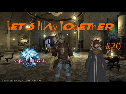 Let´s Play Together ✱✱Final Fantasy XIV – A realm reborn✱✱ #20