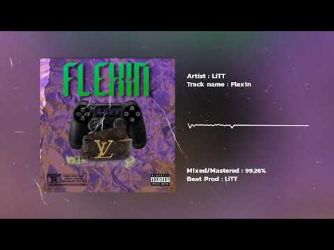 LiTT - FLEXIN (Prod. by 99.26% )