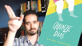 Quinze DiasVitor MartinsGlobo AltLGBT / YACanal do Vitor:https://www.youtube.com/watch?v=s6clH88Z23s&t=590sTodas as ilustrações do vídeo são do Vitor :DSe gostou, dá um joinha ;) --------------------------------------------------------------------------------------------Curta a página no Facebook: https://www.facebook.com/mafagafolandiaInstagram:http://instagram.com/omafagafoNão deixem de visitar o blog :Dhttp://paisdemafagafos.blogspot.com.br/Meu Skoob:http://www.skoob.com.br/usuario/583043GoodReads :https://www.goodreads.com/user/show/17544642-filipe-mafagafo