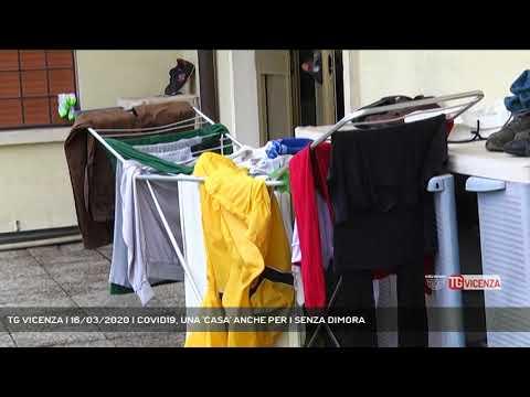 TG VICENZA | 16/03/2020 | COVID19, UNA 'CASA' ANCHE PER I SENZA DIMORA