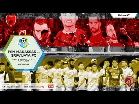 PSM MAKASSAR VS SRIWIJAYA FC. GOJEK TRAVELOKA LIGA 1 2017