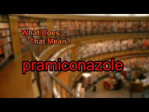 What does pramiconazole mean?