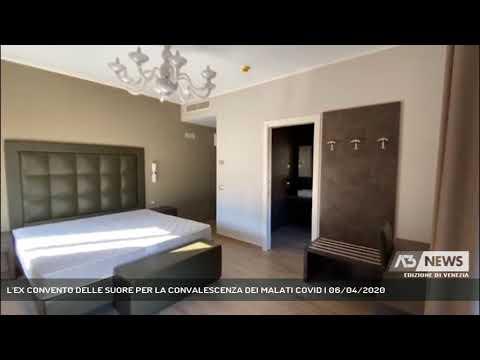 L'EX CONVENTO DELLE SUORE PER LA CONVALESCENZA DEI MALATI COVID | 06/04/2020