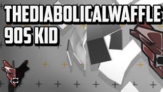 TheDiabolicalWaffle - 90s Kid