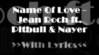 Name Of Love -Lyrics- Pitbull, Jean Roch & Nayer