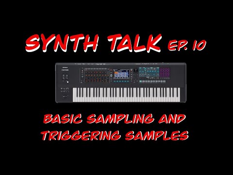 Synth Talk Ep. 10 - Roland Fantom - Basic Sampling and Triggering Samples