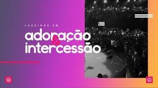 28/10/2017 – CONGRESSO LAGOINHA EM ADORAÇÃO E INTERCESSÃO – ABERTURA