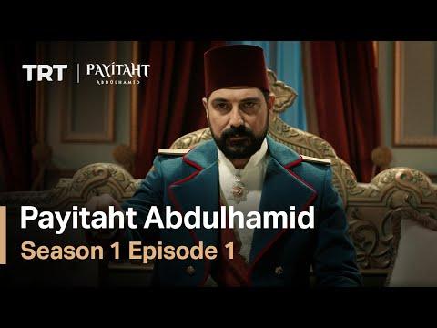 Payitaht Abdulhamid - Season 1 Episode 1 (English Subtitles)