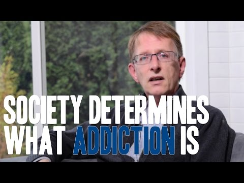 Society Determines What Addiction is