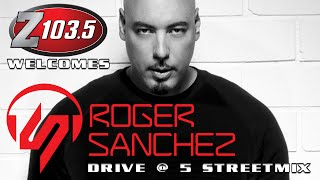Roger Sanchez LIVE on the Drive at 5 Streetmix December 12th, 2014!