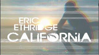 Eric Ethridge - California (Official Music Video)
