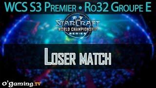 Loser match - WCS S3 Premier League - Ro32 - Groupe E