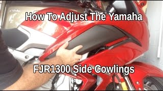 9. How To Adjust The Yamaha FJR 1300 Side Cowlings