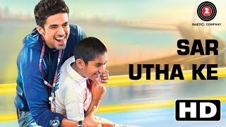 Nonton Sar Utha Ke   Hawaa Hawaai Official Hd Video Ft  Javed Ali   Saqib Saleem   Partho Gupte Film Subtitle Indonesia Streaming Movie Download