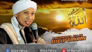 Video Bagaimanakah Allah Diciptakan? - Buya Yahya Menjawab MP3, 3GP, MP4, WEBM, AVI, FLV Juni 2018