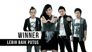 Video WINNER - Lebih Baik Putus (Official Music Video) MP3, 3GP, MP4, WEBM, AVI, FLV Agustus 2018